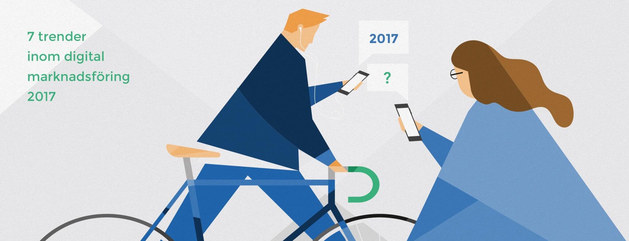 7 trender inom digital marknadsföring 2017